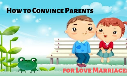 Perfect Ways To Convince Parents For Love Marriages