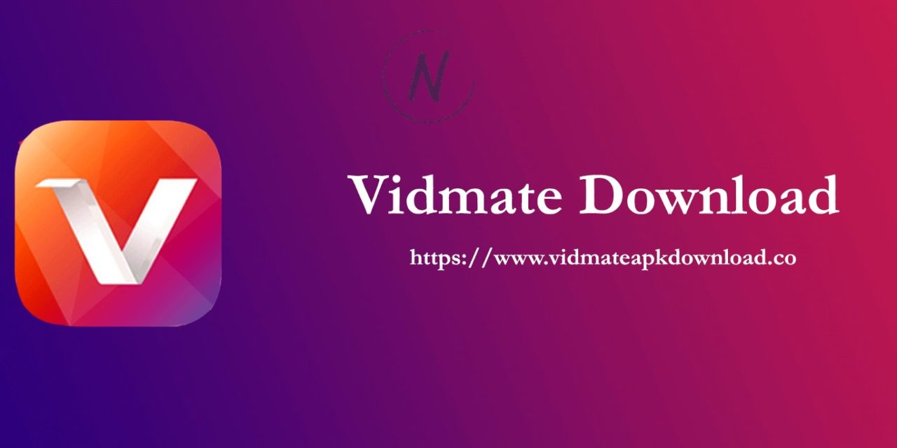 Vidmate Free Download App – Download Unlimited Movie And Videos
