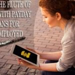 Blow The Flute Of Peace With Payday Loans For Unemployed