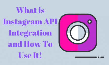 What Is Instagram API Integration And How To Use It