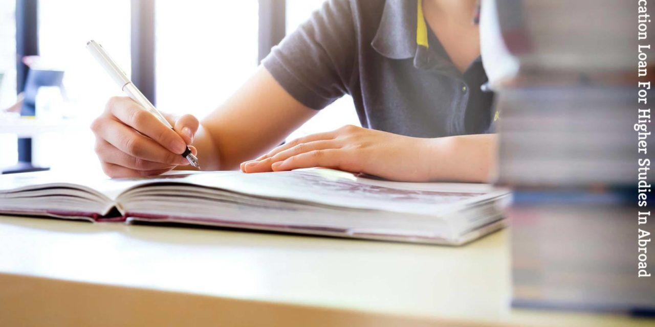 What Are Education Loan On Property For Higher Studies In Abroad?