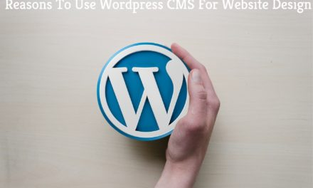 7 Reasons To Use WordPress CMS For Website Design