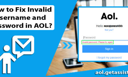 How to Fix Invalid Username and Password in AOL?