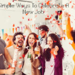 5 Simple Ways To Celebrate A New Job