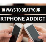 10 Ways To Beat Your Smartphone Addiction