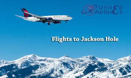 Fly To Jackson Hole With United Airlines For Fun And Amazing Experience