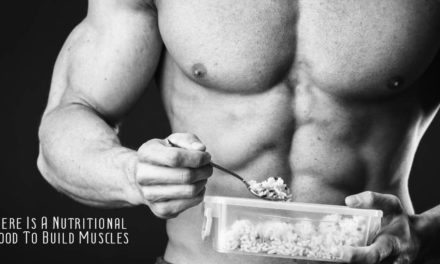 Here Is A List Of 7 Nutritional Food To Build Muscles!