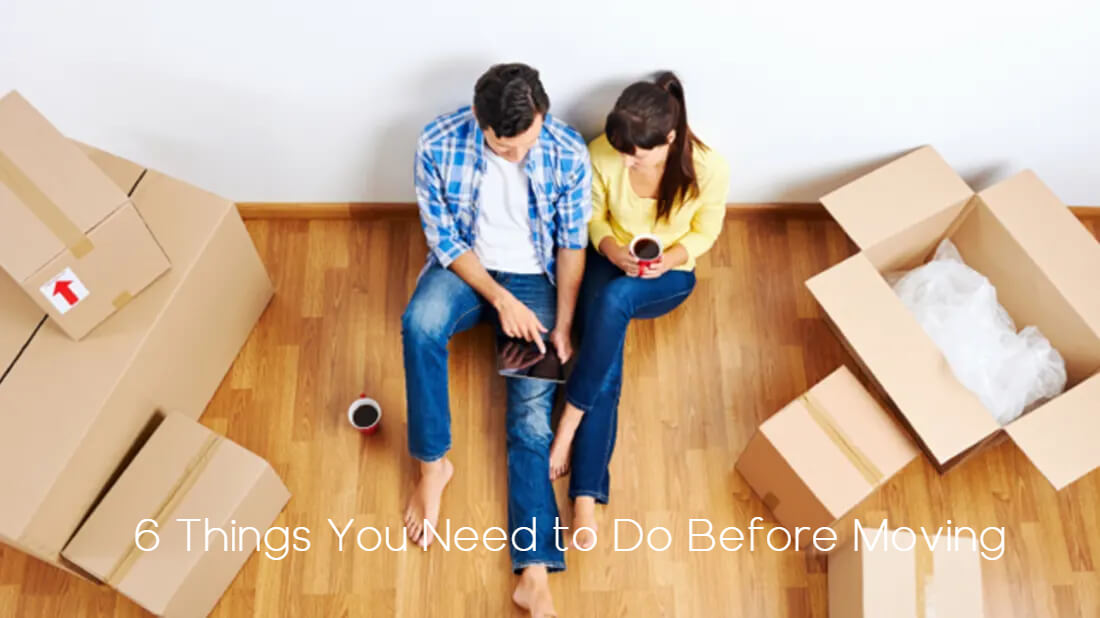 6 Things You Need To Do Before Moving Into Your New Home