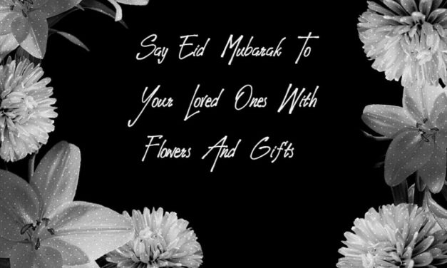 Say Eid Mubarak To Your Loved Ones With Flowers And Gifts