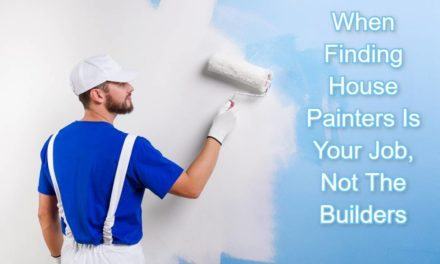 When Finding House Painters Is Your Job, Not The Builders