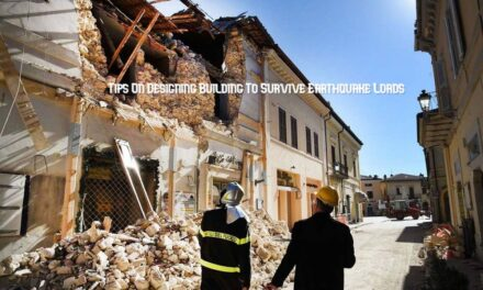 5 Tips On Designing Building To Survive Earthquake Loads