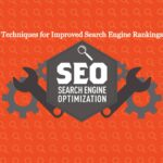 5 Useful Techniques To Improve Search Engine Rankings