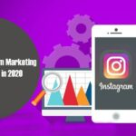 How To Use Instagram Marketing To Your Benefit In 2020