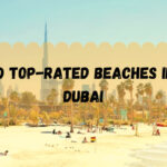 10 Top-Rated Beaches in Dubai