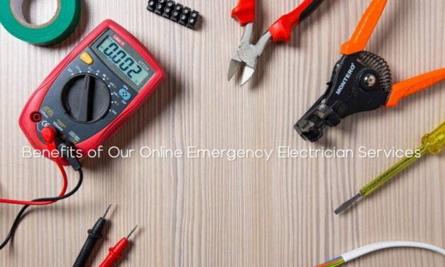 The Tremendous Benefits of Our Online Emergency Electrician Services