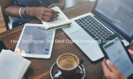 How To Choose The Best Digital Marketing Agency?